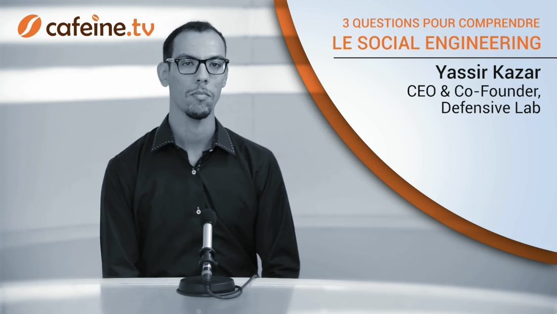 3 questions à un expert pour comprendre le Social Engineering